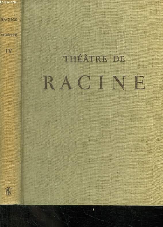 THEATRE DE RACINE. TOME IV. IPHIGENIE, PHEDRE, ESTHER.