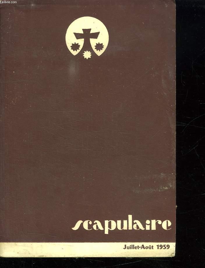 SCAPULAIRE JUILLET AOUT 1959.SOMMAIRE: PELERINAGE DU CARMEL A LOURDES. LA FRATERNITE SAINT ELIE A PARIS, RAPPORT DU PELERINAGE...