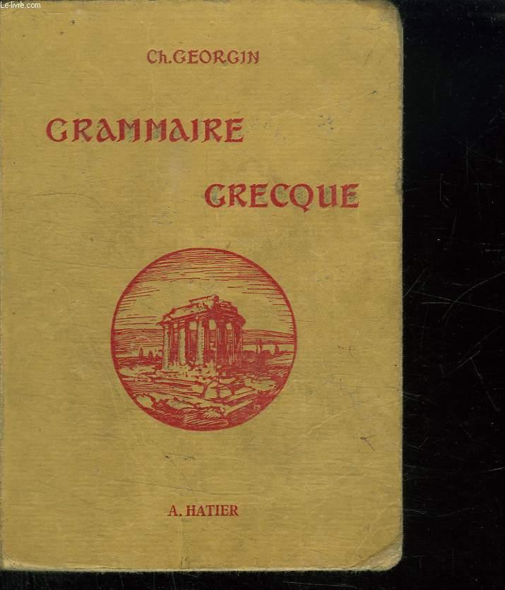 GRAMMAIRE GRECQUE POUR TOUTES LES CLASSES DE L ENSEIGNEMENT SECONDAIRE D APRES LES PROGRAMMES NOUVEAUX. 4em EDITION.