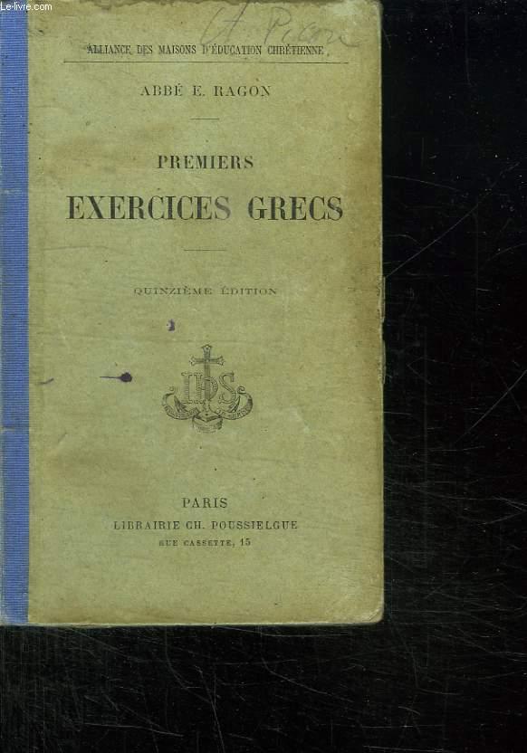 PREMIERS EXERCICES GRECS. VERSIONS ET THEMES FACILES SUR LA PREMIERE PARTIE DE LA GRAMMAIRE AVEC UN DOUBLE LEXIQUE. 15 em EDITION.