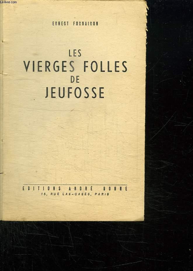 LES VIERGES FOLLES DE JEUFOSSE.