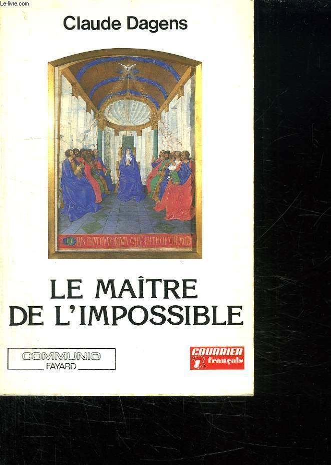 LE MAITRE DE L IMPOSSIBLE. L ESPRIT SAINT, L HOMME ET L EGLISE D AUJOURD HUI.