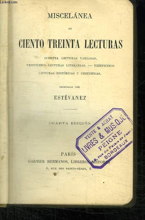MISCELANEA DE CIENTO TREINTA LECTURAS. OCHENTA LECTURAS VARIADAS. 4em EDITION. TEXTE EN ESPAGNOL.