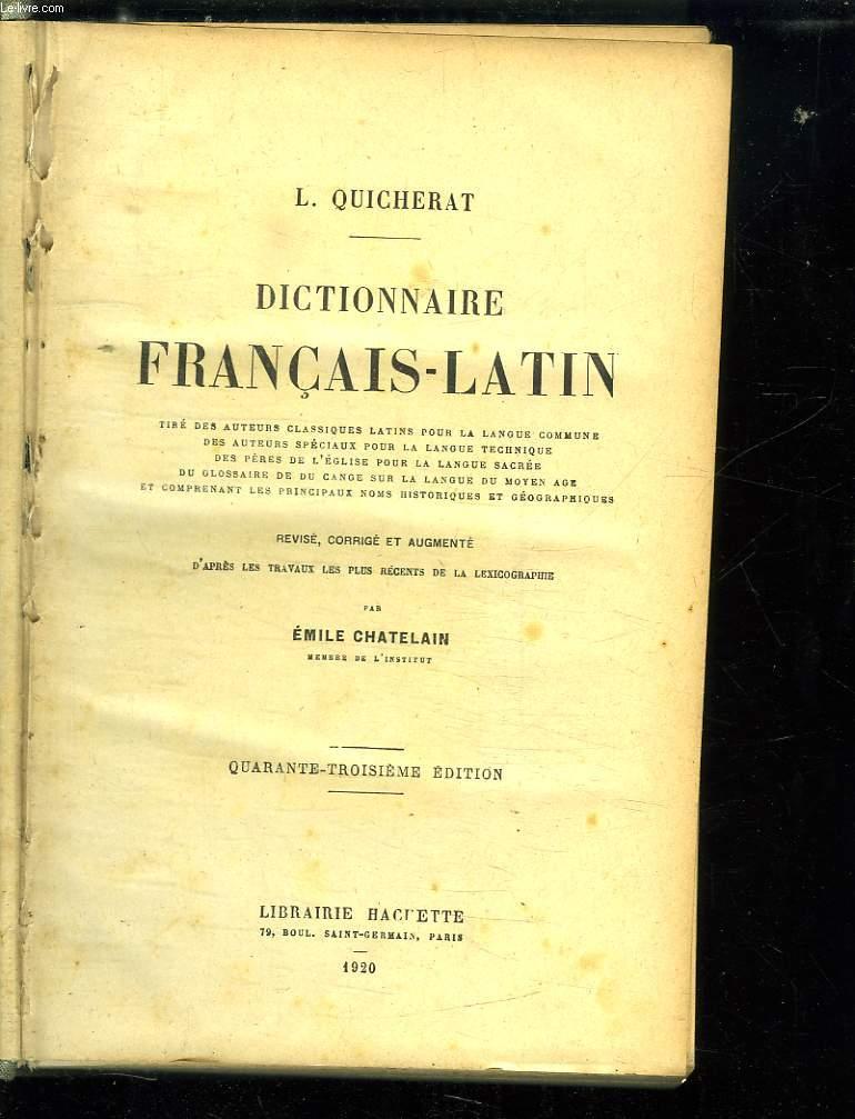 DICTIONNAIRE FRANCAIS LATIN TIRE DES AUTEURS CLASSIQUES LATINS POUR LA LANGUE COMMUNE DES AUTEURS SPECIAUX POUR LA LANGUE TECHNIQUE. 43 em EDITION.