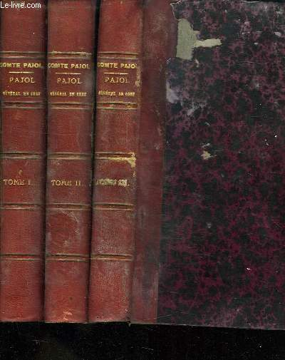 3 tomes. pajol general en chef. tome 1: 1772 - 1796. tome 2: 1797 - 1811. tome 3: 1812 - 1844.