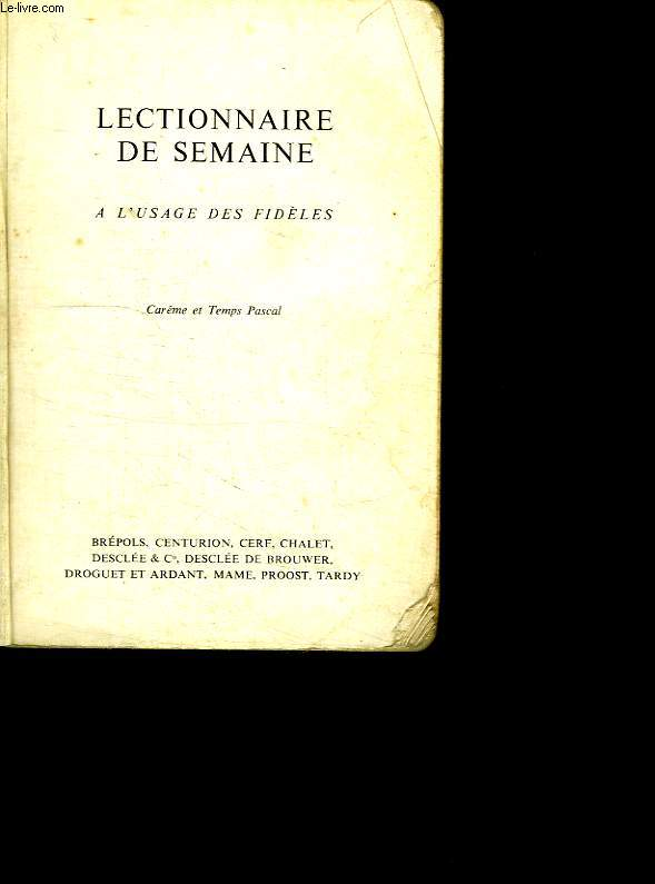 LECTIONNAIRE DE SEMAINE A L USAGE DES FIDELES. CAREME ET TEMPS PASCAL.