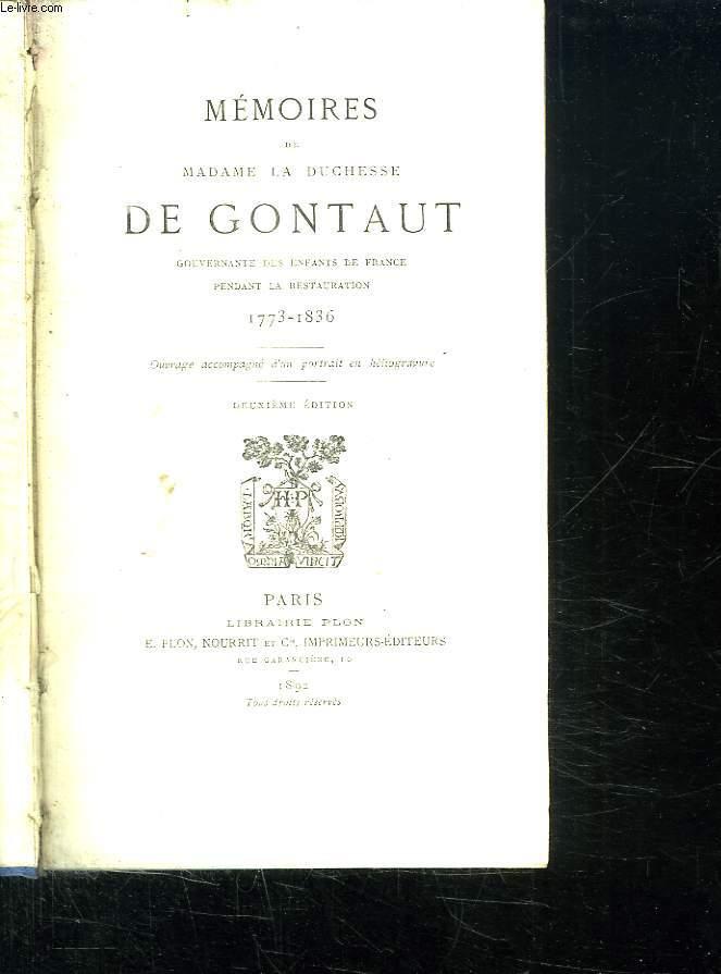 MEMOIRES DE MADAME LA DUCHESSE DE GONTAUT. GOUVERNANTE DES ENFANTS DE FRANCE PENDANT LA RESTAURATION 1773 - 1836.