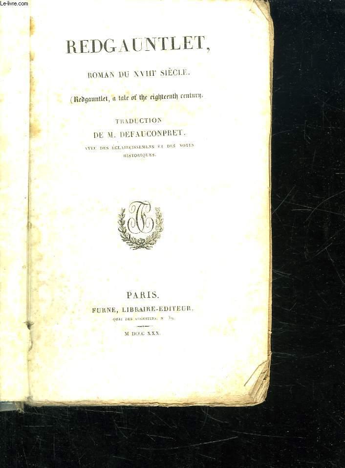 OEUVRES DE WALTER SCOTT TOME XXI. REDGAUNTLET ROMAN DU XVIII SIECLE.