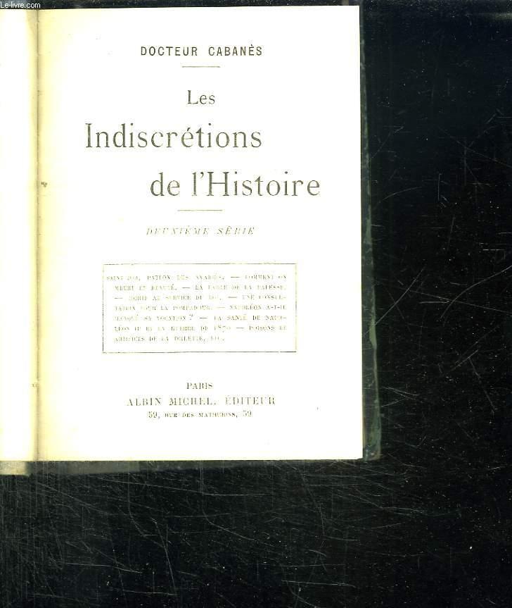 LES INDISCRETIONS DE L HISTOIRE. DEUXIEME SERIE. SAINT JOB PATRON DES AVARIES. COMMENT ON MEURT EN BEAUTE. LA FABLE DE LA PAPESSE. MORTE AU SERVICE DU ROI. UNE CONSULTATION POUR LA PAPADOUR...