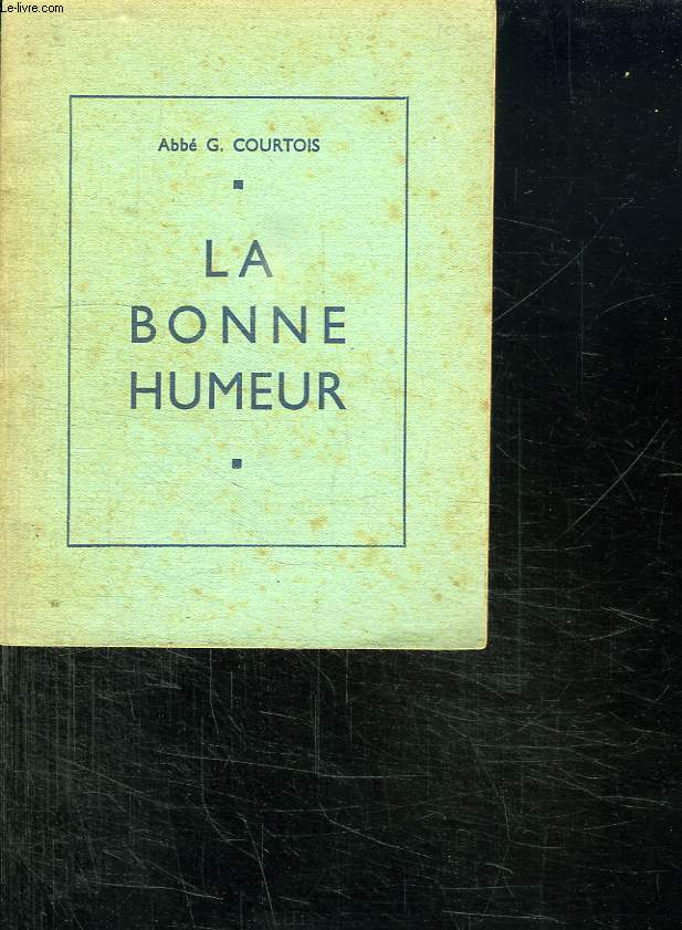 LA BONNE HUMEUR. FEUILLETS DE VIE SPIRITUELLE.