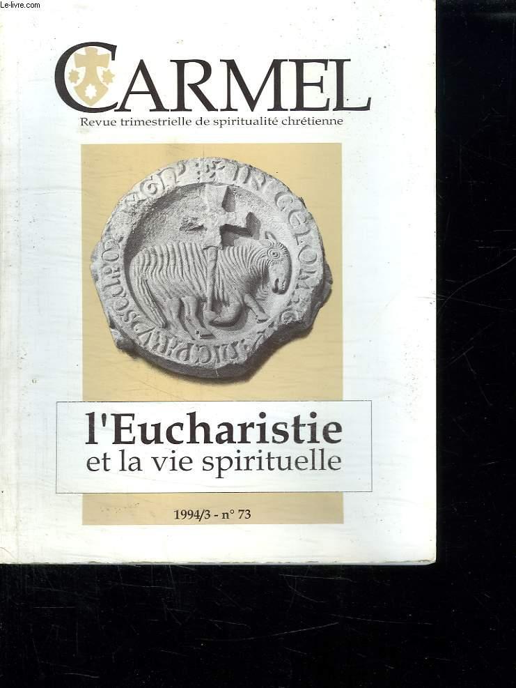 CARMEL N° 73 MARS 1994. L EUCHARISTIE ET LA VIE SPIRITUELLE.