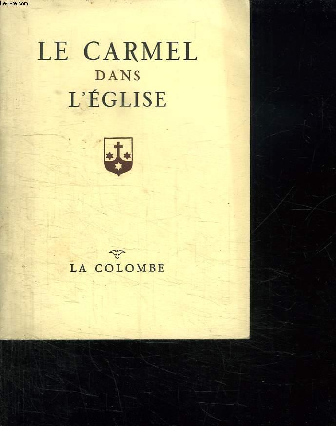 LE CARMEL DANS L EGLISE.