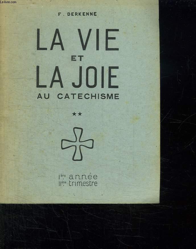 LA VIE ET LA JOIE AU CATECHISME. 1ER ANNEE 2EM TRIMESTRE.