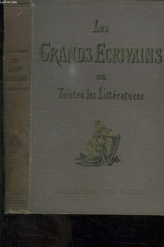 LES GRANDS ECRIVAINS DE TOUTES LES LITTERATURES. SIXIEME SERIE TOME 1.