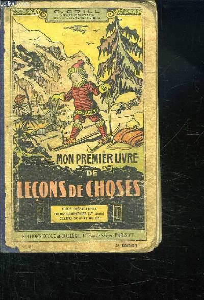 MON PREMIER LIVRE DE LECONS DE CHOSES. COURS PREPARATOIRE COURS ELEMENTAIRE 1ER ANNEE. CLASSES DE 9EM ET DE 10 EM.