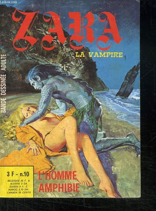 ZARA LA VAMPIRE N° 10. L HOMME AMPHIBIE. BANDE DESSINEE POUR ADULTES.