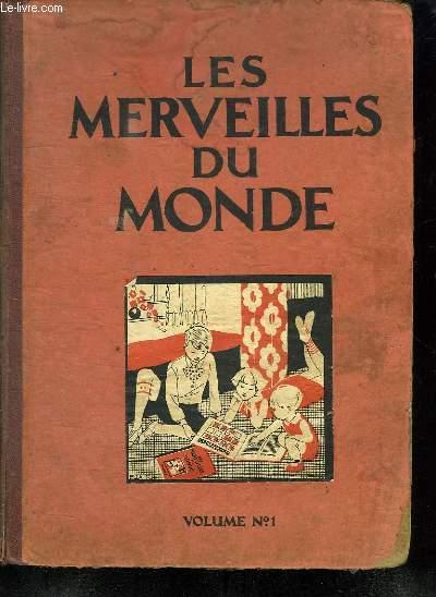 LES MERVEILLES DU MONDE. VOLUME N° 1. IMCOMPLET. MANQUE LES IMAGES 4 ET 5 DES ANIMAUX A TOISON EPINEUSE. LA 7 ET LA 12 DES TYPES DE PAYSAGES. LES 6 ET 7 DES CHEMINS DE FER DE MONTAGNE. 6, 7 ET 8 DE COMMENT ON CONSTRUIT LES PONTS. 5 ET 8 ENGINS DE LEVAGE..