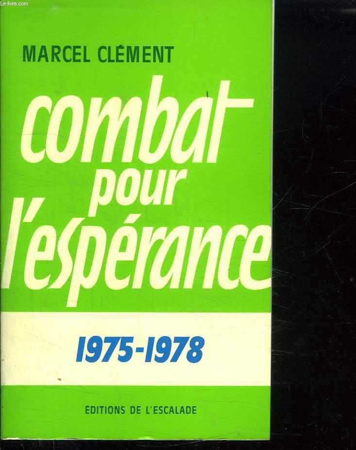 COMBAT POUR L ESPERANCE 1975 - 1978. TOME 2.