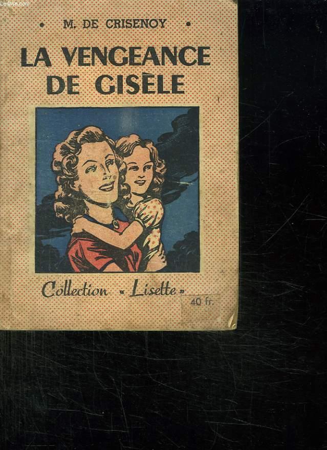 LA VENGEANCE DE GISELE.