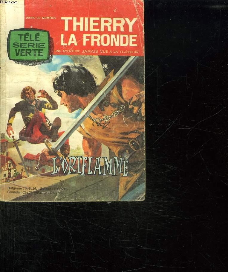 TELE SERIE VERTE N° 9. THIERRY LA FRONDE. L ORIFLAMME.
