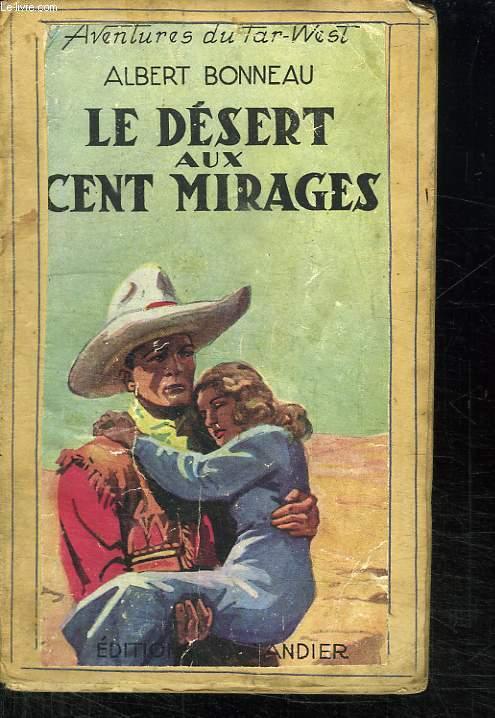 LE DESERT AUX CENT MIRAGES.