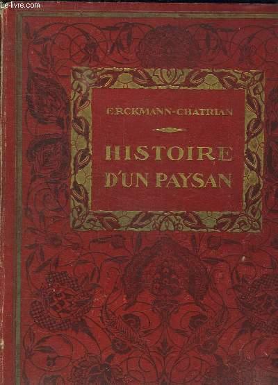 HISTOIRE D UN PAYSAN. HISTOIRE DE LA REVOLUTION FRANCAISE RACONTEE PAR UN PAYSAN.