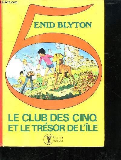 LE CLUB DES CINQ ET LE TRESOR DE L ILE.
