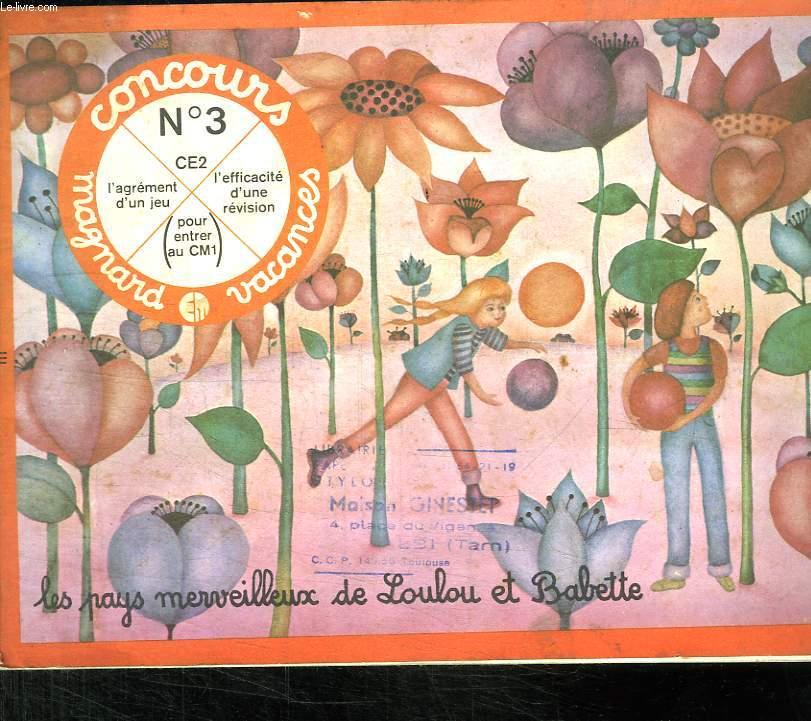 CONCOURS VACANCES N° 3. CE2 POUR RENTRER EN CM1. LES PAYS MERVEILLEUX DE LOULOU ET BABETTE.