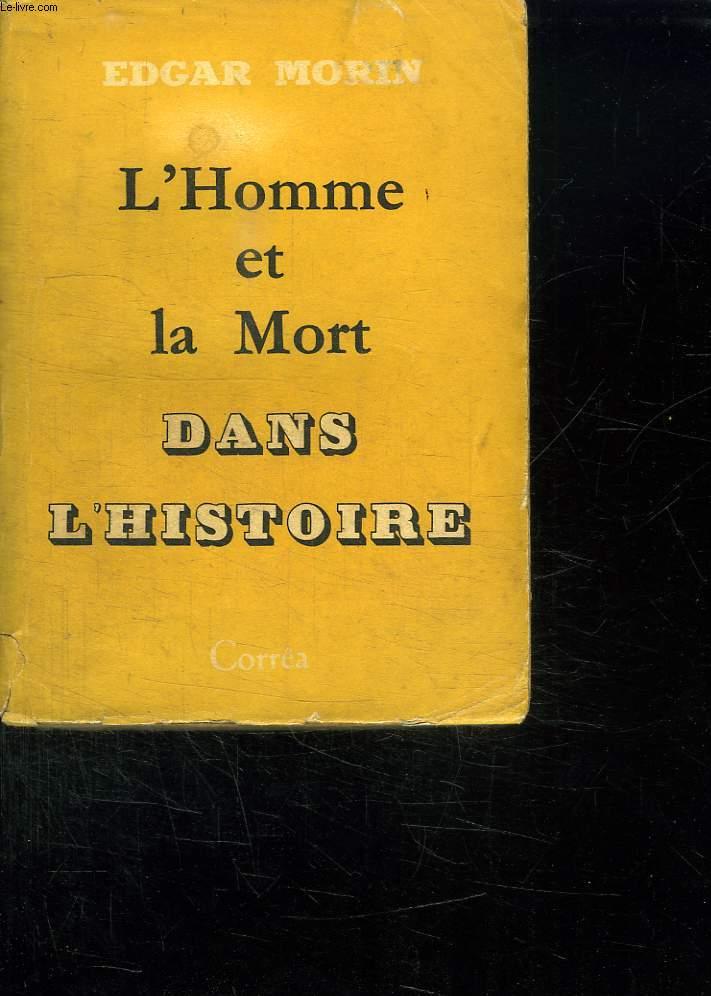 L HOMME ET LA MORT DANS L HISTOIRE.