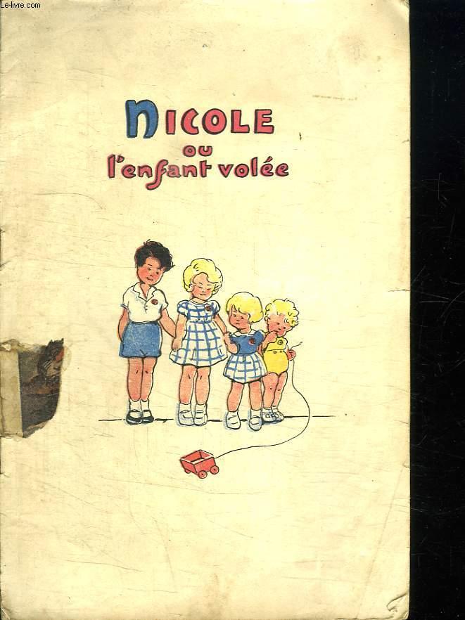 NICOLE OU L ENFANT VOLEE.