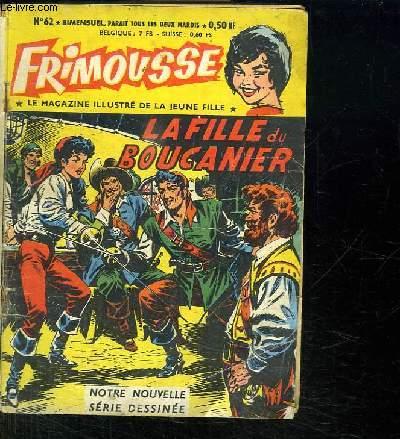 FRIMOUSSE N° 62. LA FILLE DU BOUCANIER.