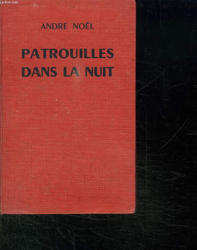 PATROUILLES DANS LA NUIT.