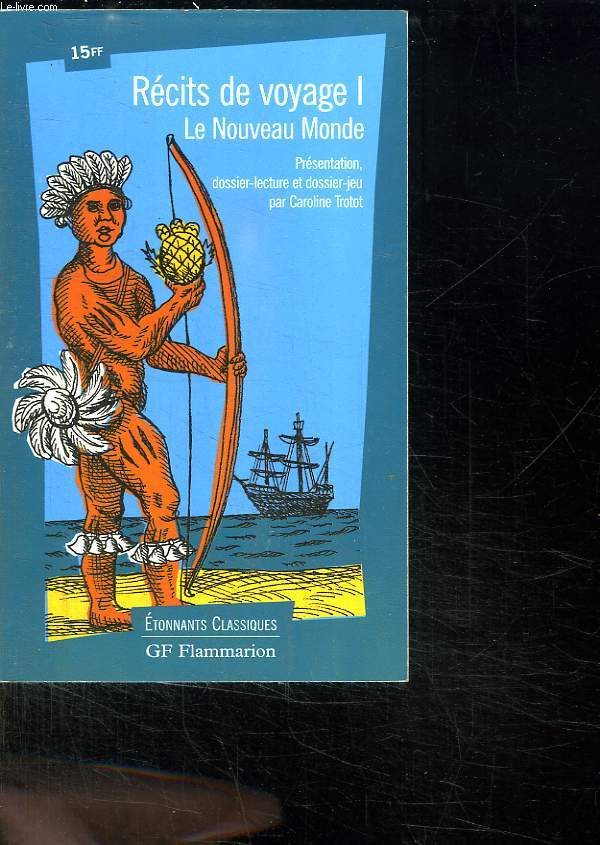 Recits de voyage 1. le nouveau monde. histoire d un voyage fait en ...