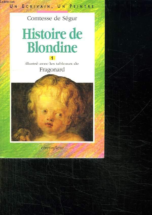HISTOIRE DE BLONDINE. TOME 1.