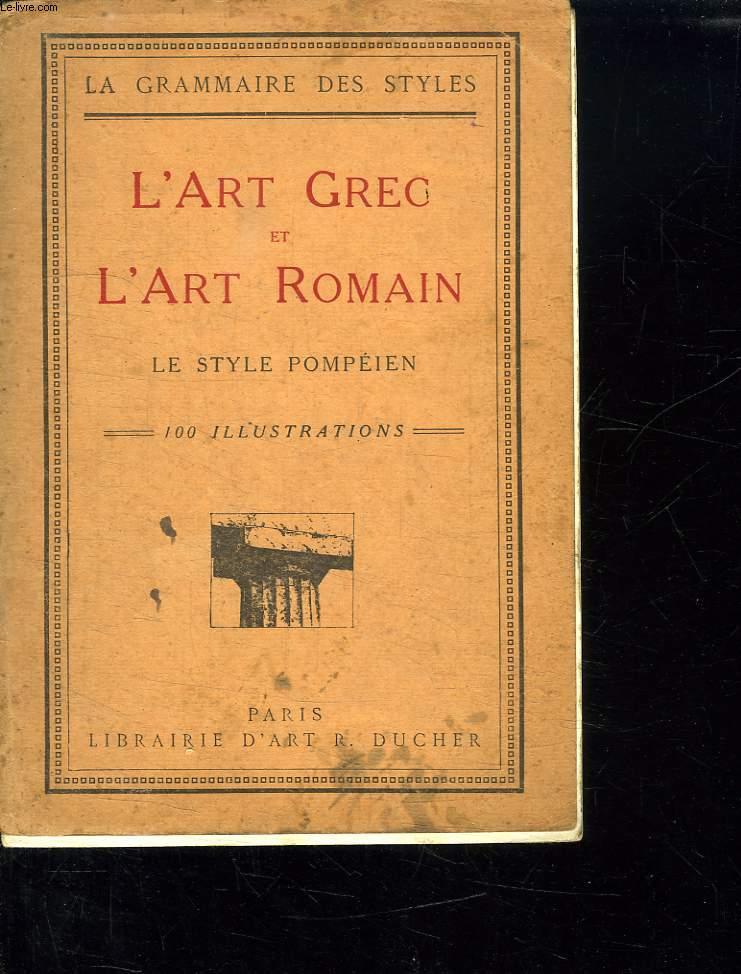 LA GRAMMAIRE DES STYLES. L ART GRECS ET L ART ROMAIN. LE STYLE POMPEIEN. 4 em EDITION.