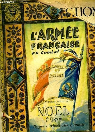 L ARMEE FRANCAISE AU COMBAT. NUMERO SPECIAL NOEL 1944. FEZZAN. TRIPOLITAINE. TUNISIE.