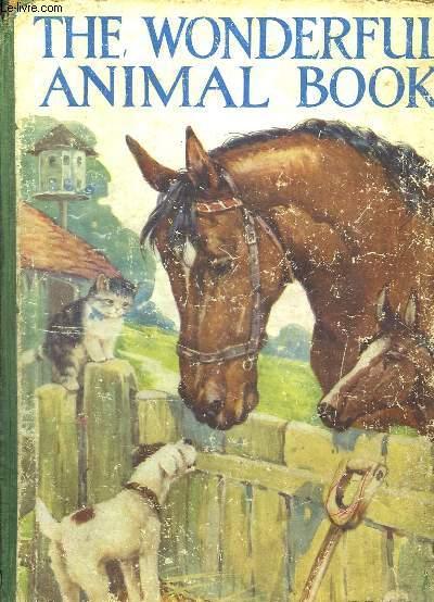 THE WONDERFUL ANIMAL BOOK. TEXTE EN ANGLAIS.