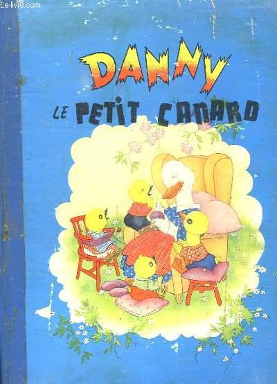 DANNY LE PETIT CANARD.