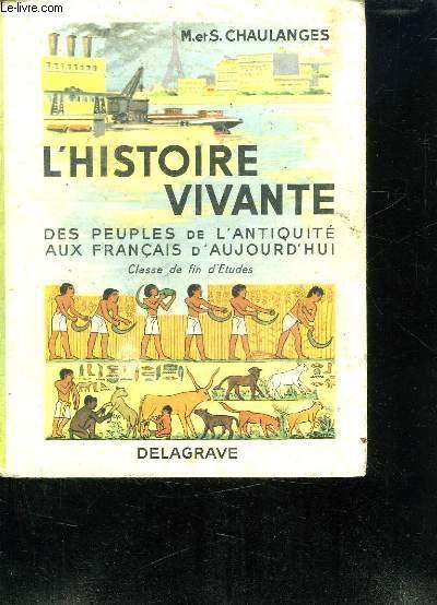 L HISTOIRE VIVANTE DES PEUPLES DE L ANTIQUITE AUX FRANCAIS D AUJOURD HUI. CLASSE DE FIN D ETUDES. PROGRAMME OFFICIEL DU 24 JUILLET 1947.