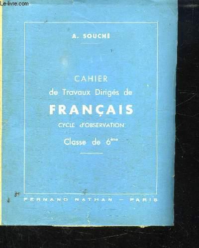 CAHIER DE TRAVAUX DIRIGES DE FRANCAIS CYCLES D OBSERVATION. CLASSE DE 6em.