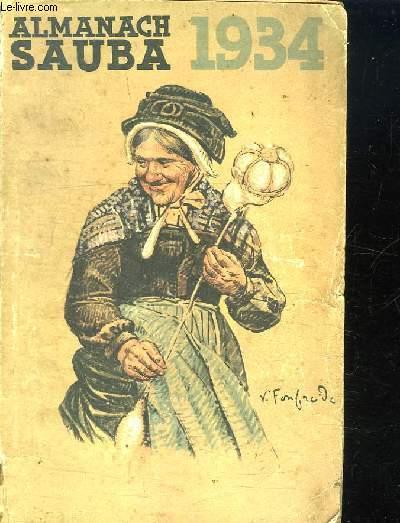 L ALMANACH SAUBA POUR 1934. UTILE INSTRUCTIF DISTRAYANT.