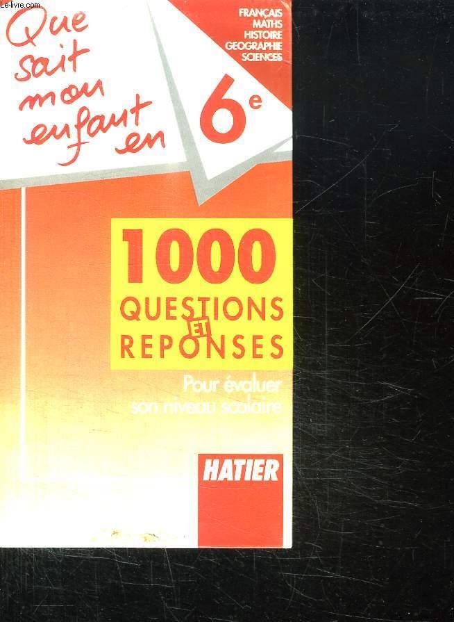 QUE SAIT MON ENFANT EN 6e. 100 QUESTION ET REPONSES ELABOREES PAR UNE EQUIPE DE PROFESSEUR DE COLLEGE.