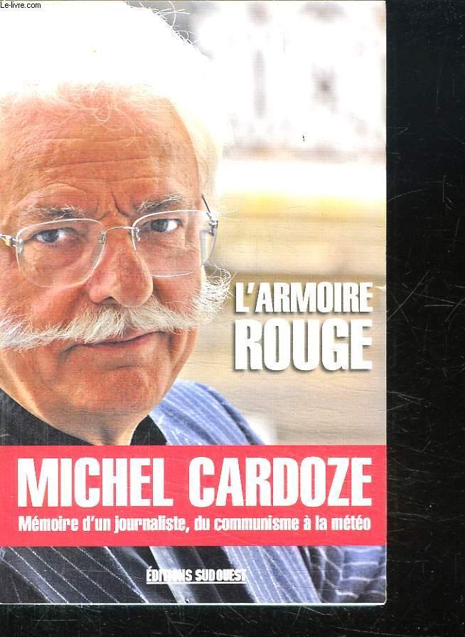 L AMOIRE ROUGE. MEMOIRES D UN JOURNALISTE DU COMMUNISME A LA METEO.