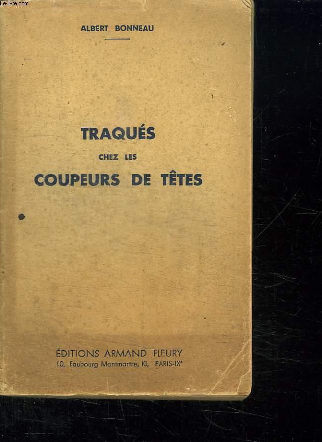 TRAQUES CHEZ LES COUPEURS DE TETES.