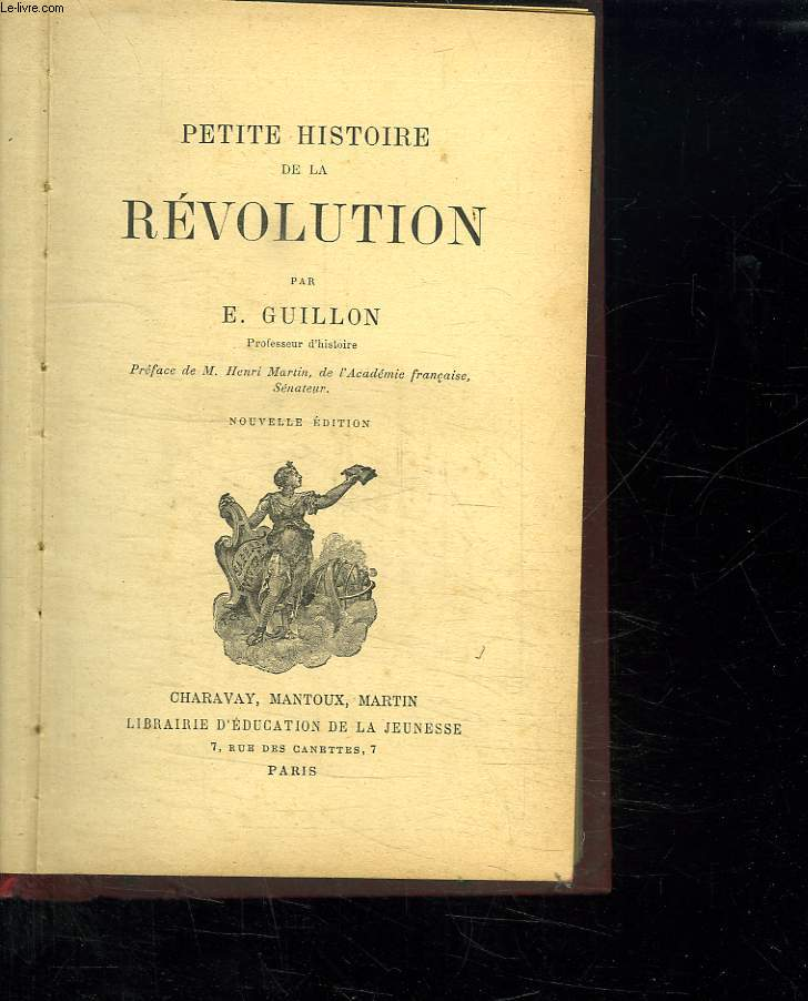 PETITE HISTOIRE DE LA REVOLUTION. NOUVELLE EDITION.