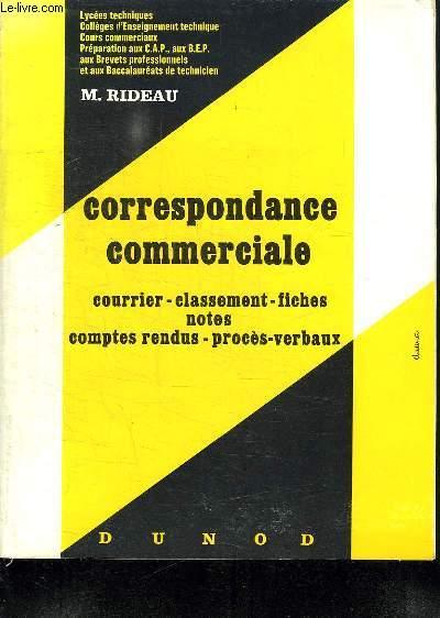 CORRESPONDANCE COMMERCIALE. COURRIER, CLASSEMENT, FICHES, NOTES, COMPTES RENDUS, PROCES VERBAUX. 8 em EDITION.