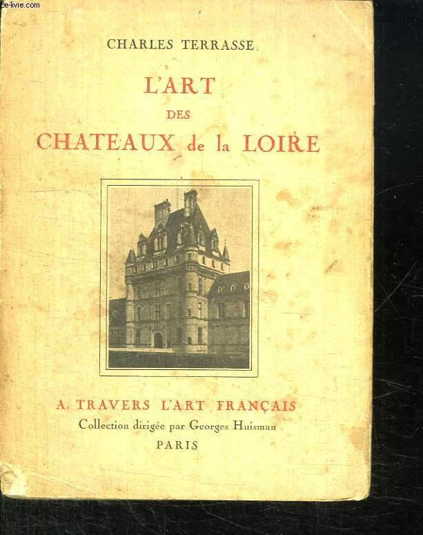 L ART DES CHATEAUX DE LA LOIRE.