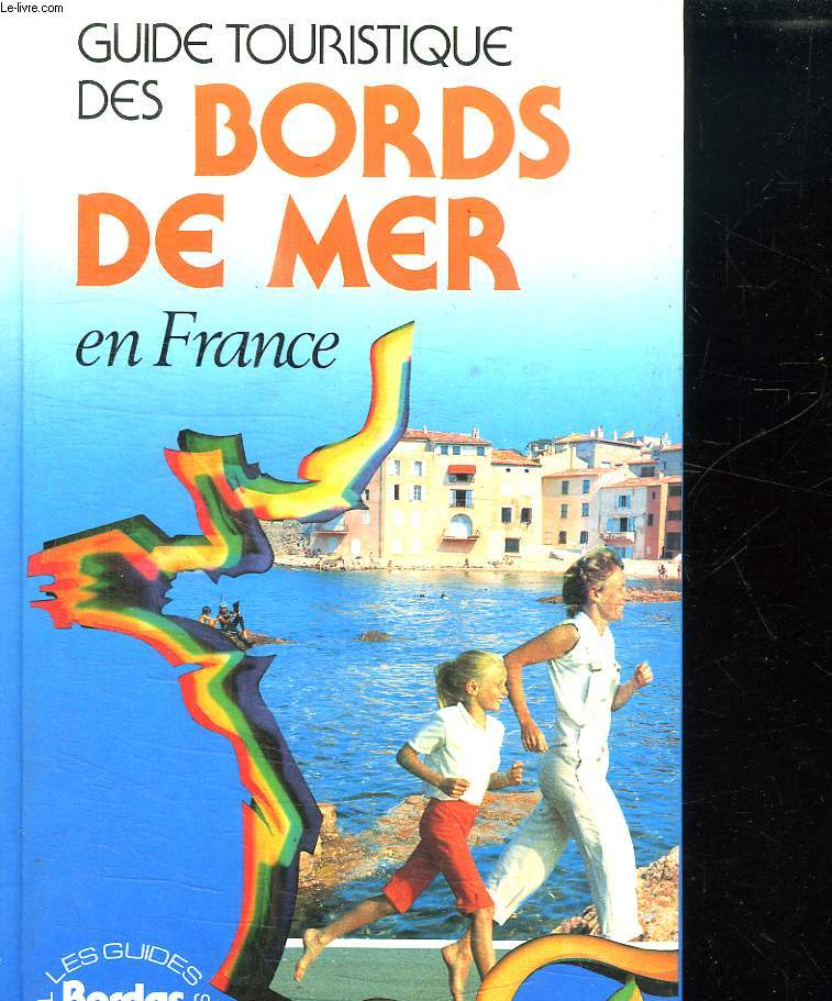 GUIDE TOURISTIQUE DES BORDS DE MER EN FRANCE.