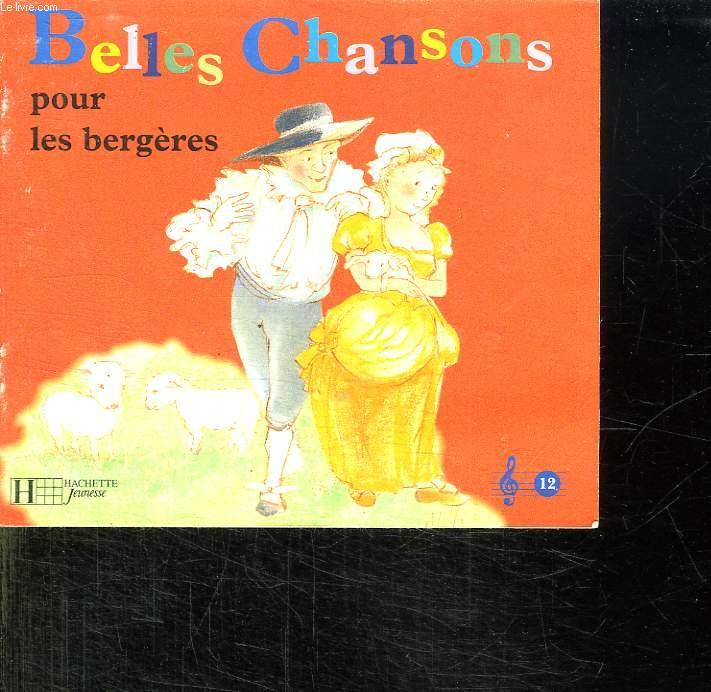 BELLES CHANSONS POUR LES BERGERES.