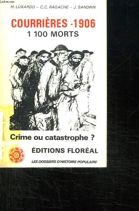 LES DOSSIERS D HISTOIRE POPULAIRE. COURRIERES 1906. CRIME OU CATASTROPHE ?